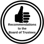 Recommendations to the Board of Trustees